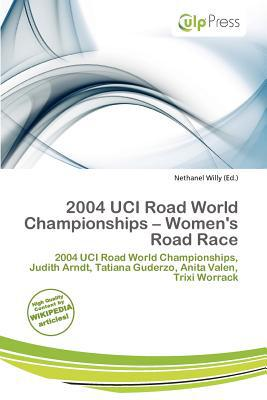 2004 Uci Road World Championships - Women's Road Race written by Nethanel Willy