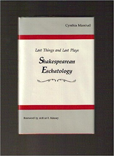 Last Things and Last Plays: Shakespearean Eschatology book written by Cynthia Marshall