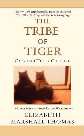The Tribe of Tiger book written by Elizabeth Marshall Thomas
