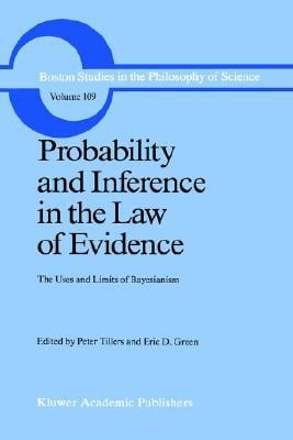 Probability And Inference In The Law Of Evidence, The Uses And Limits Of Bayesianism book written by Peter Tillers