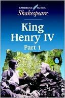 King Henry IV, Part 1 (Cambridge School Shakespeare Series), Vol. 1 book written by William Shakespeare