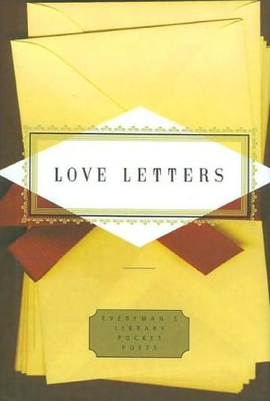Love Letters (Everyman's Library) book written by Peter Washington