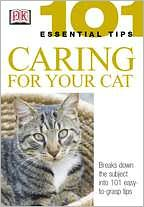 Caring for Your Cat (101 Essential Tips Series) book written by Andrew Edney