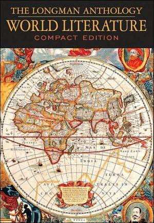 The Longman Anthology of World Literature written by David Damrosch