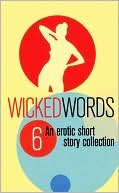 Wicked Words 6 book written by Various