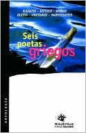 Seis Poetas Griegos book written by Horacio Castillo