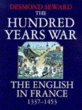 The Hundred Years War book written by Desmond Seward