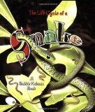 The Life Cycle of A Snake book written by Bobbie Kalman