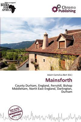 Mainsforth written by Adam Cornelius Bert
