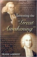 "Inventing the ""Great Awakening"" book written by Frank Lambert"