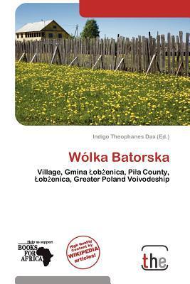 W Lka Batorska written by Indigo Theophanes Dax
