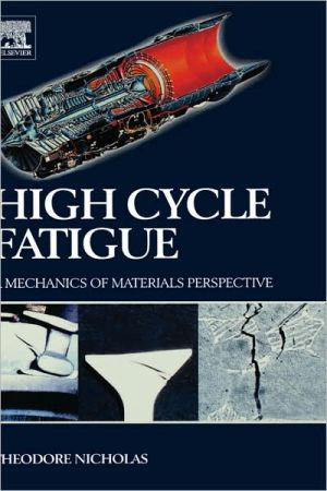 High Cycle Fatigue book written by Theodore Nicholas