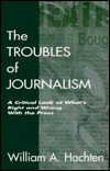 The troubles of journalism written by