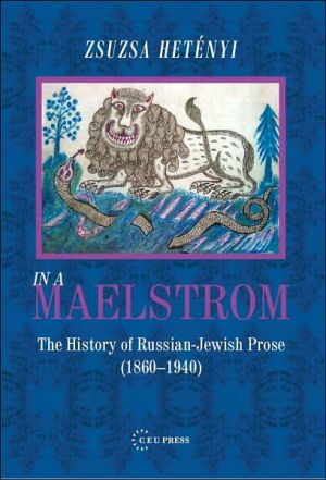 In the Maelstroem: A History of Russian-Jewish Literatrure (1860-1940) book written by Zsuzsa Hetenyi