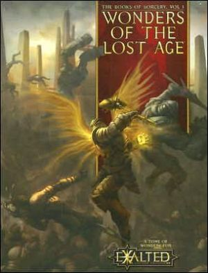 Wonders of the Lost Age: The Books of Sorcery, Vol 1 book written by Alan Alexander