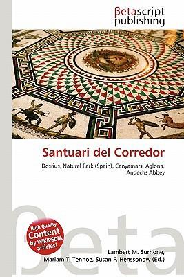 Santuari del Corredor written by Lambert M. Surhone