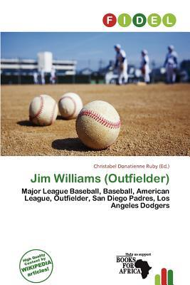 Jim Williams (Outfielder) written by Christabel Donatienne Ruby