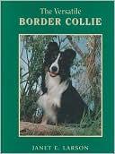 Versatile Border Collie book written by Janet Elisabeth Larson