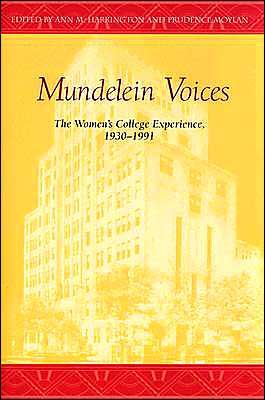 Mundelein Voices: The Women's College Experience 1930-1991 book written by Ann M. Harrington