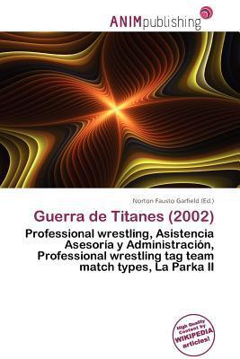 Guerra de Titanes (2002) written by Norton Fausto Garfield