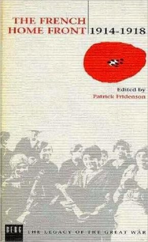 French Home Front, 1914-1918 book written by Patrick Fridenson