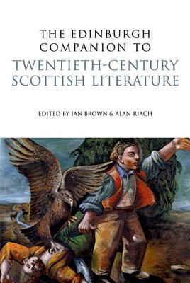 The Edinburgh Companion to Twentieth-Century Scottish Literature book written by Ian Brown