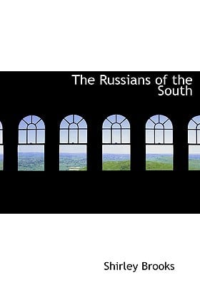 The Russians of the South book written by Brooks, Shirley