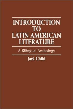 Introduction To Latin American Literature book written by Jack Child