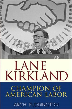 Lane Kirkland: Champion of American Labor book written by Arch Puddington