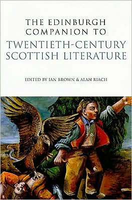 The Edinburgh Companion to Twentieth-Century Scottish Literature book written by Ian Brown