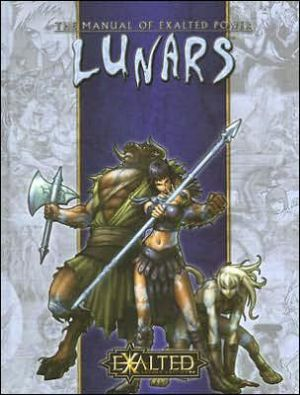Lunars: The Manual of Exalted Power book written by Alan Alexander