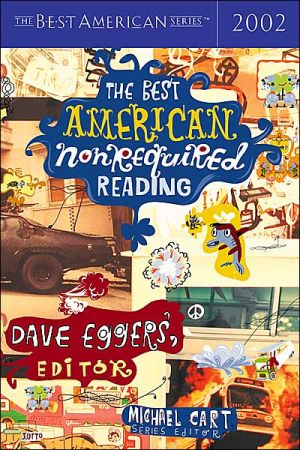 The Best American Nonrequired Reading 2002 written by Dave Eggers