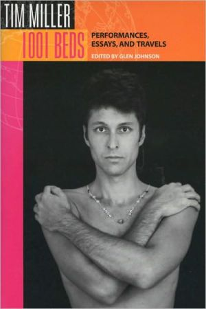 1001 Beds: Performances, Essays, and Travels book written by Tim Miller