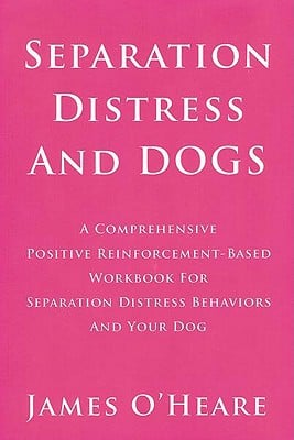 Separation Distress and Dogs book written by James O'Heare