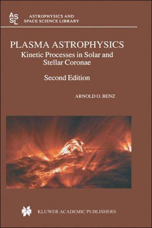 Plasma Astrophysics book written by A.O. Benz