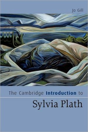The Cambridge Introduction to Sylvia Plath book written by Jo Gill