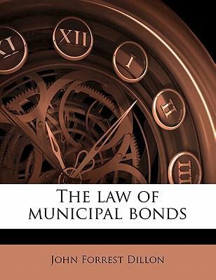 The Law of Municipal Bonds book written by Dillon, John Forrest
