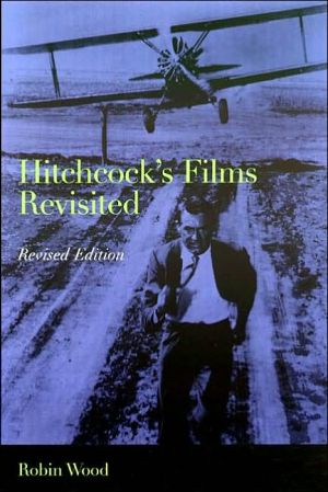 Hitchcock's Films Revisited book written by Robin Wood