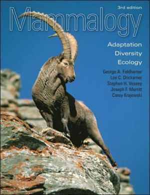 Mammalogy: Adaptation, Diversity, Ecology book written by George A. Feldhamer