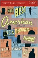 The Best American Nonrequired Reading 2003 written by Dave Eggers