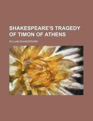 Timon of Athens written by Shakespeare, William