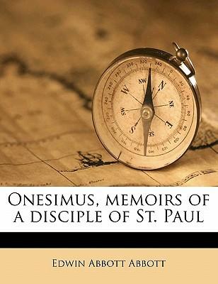 Onesimus, Memoirs of a Disciple of St. Paul book written by Abbott, Edwin Abbott