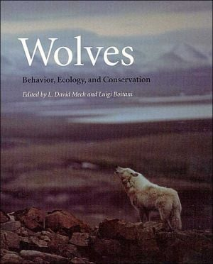Wolves : Behavior, Ecology, and Conservation book written by L. David Mech, Luigi Boitani