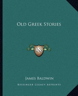 Old Greek Stories book written by James Baldwin