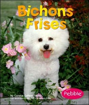 Bichons Frises written by Connie Colwell Miller