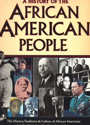 History of the African American People: The History, Traditions, and Culture of African Americans book written by Horton