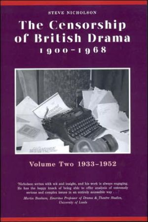 The Censorship of British Drama, 1900-1968, Vol. 2 book written by Steve Nicholson