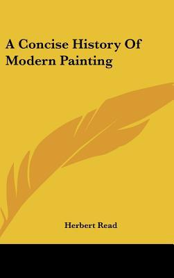 A Concise History Of Modern Painting written by Herbert Read