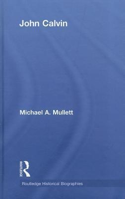 Calvin book written by Michael Mullett