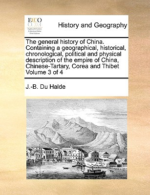 The General History of China. Containing a Geographical, Historical, Chronological, Political and Physical Description of the Empire of China, Chinese book written by Du Halde, J. -B